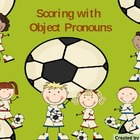 Scoring with Object Pronouns