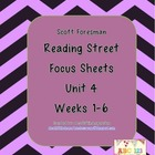 Scott Foresman Reading Street Focus Sheets for Unit 4 Weeks 1-6
