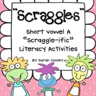 Scraggles:  Short Vowel A &quot;Scraggle-ific&quot; Literacy Activities