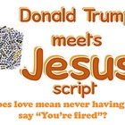 Script: Donald Trump Meets Jesus