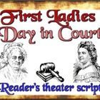 Script: First Ladies Day in Court Drama  (&amp; lesson plan)