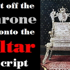 Script: Get off your Throne and onto the Altar (puppets)