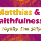 Script: Matthias and faithfulness