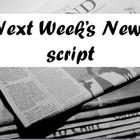 Script: Next Week&#039;s News  (&amp; Discussion Questions)