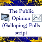 Script: Public Opinion Galloping Polls