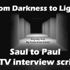 Script: Saul to Paul TV interview