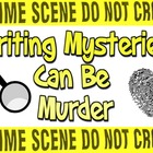 Script: Writing Mysteries Can Be Murder