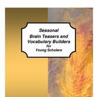 Seasonal Brain Teasers and Vocabulary Builders for Young Scholars
