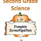 Second Grade Science  Pumpkin Investigation