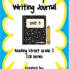 Second Grade Weekly Writing Journal Reading Street, Unit 3