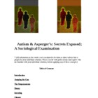 """Secrets Exposed; A Sociological Examination of Autism and"