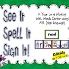 See It! Spell It! Sign It!