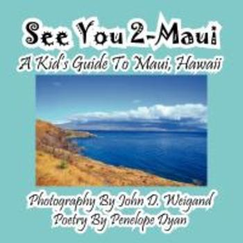 See You 2-Maui! A Kid's Guide To Maui, Hawaii