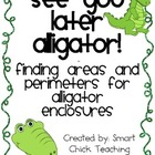 See You Later Alligator! ~ Finding Area and Perimeter with
