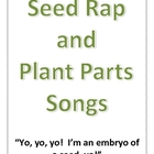 Seed Rap and Plant Parts Songs