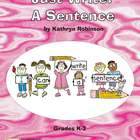 Sentence Writing Activities - K, 1st, 2nd, 3rd Grade - Ele
