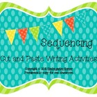 Sequencing Cut and Paste Writing Activities