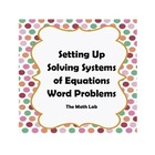 Setting Up Solving Systems of Equations Word Problems
