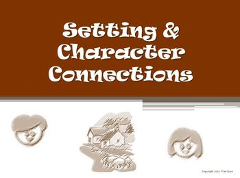 Setting and Characters Connections Reading Strategy PowerPoint