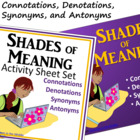 Shades of Meaning - Synonyms, Antonyms, Denotations, and C