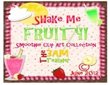 Shake Me Fruity: Smoothie Collection by The 3AM Teacher
