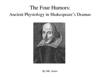 Shakespeare:The Four Humors Powerpoint:Ancient physiology