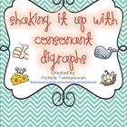 Shaking it up with Consonant Digraphs {ch, ck, ph, sh, th, wh}