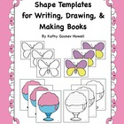 Shape Templates for Writing, Drawing, &amp; Making Books