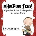 Shapes Fun!  Aligned with the Common Core