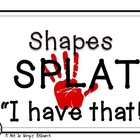 "Shapes SPLAT ""I Have That!"" ( A Matching Game)"