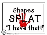 """Shapes SPLAT """"I Have That!"""" ( A Matching Game)"""