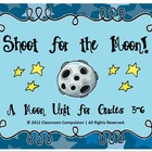 Shoot for the Moon! (Moon Unit for 3-6: Worksheets, Center
