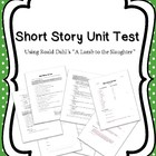 Short Story Unit Test using &quot;Lamb to the Slaughter&quot;