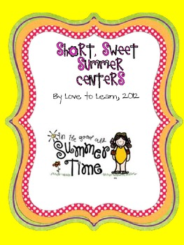 Short, Sweet Summer Centers - Math and Literacy