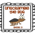Short U Unscramble the Bug
