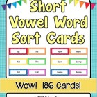 Short Vowel Sounds - 186 Word Sort Cards
