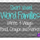 Short Vowel Word Families: Write 3 Ways