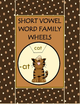 Short Vowel Word Family Wheels