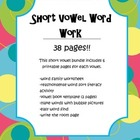 Short Vowel Word Work  38 pages