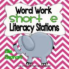 Short e Vowel Word Work Literacy Station Pack
