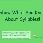 Show What You Know About About Syllables!