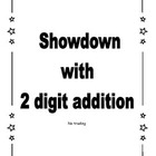 Showdown with 2 digit addition - no trading