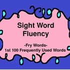 Sight Word Fluency  - 1st 100 Frequently Used Words