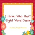 Sight Word &quot;I Have, Who Has?&quot; Game