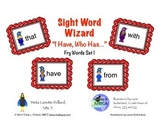 Sight Word Wizard: I Have, Who Has--Fry Sight Words List 1