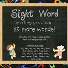 Sight Word Writing Practice- 25 More Words!
