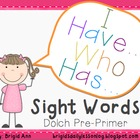 Sight Words Game / I have, Who has / Pre-Primer