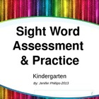 Sight Words: Kindergarten Assessment & Practice