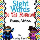 Sight Words to the Rescue {Primer Edition}
