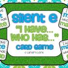 "Silent E ""I Have...Who Has"" FREEBIE"